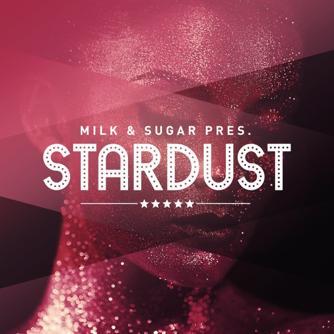 Milk & Sugar Pres. Stardust Free download