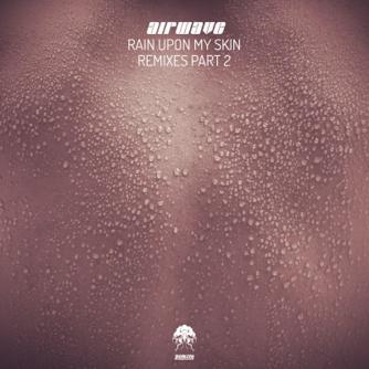 Rain Upon My Skin - Remixes, Pt. 2 Free download