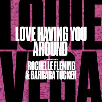 Love Having You Around Feat. Rochelle Fleming & Barbara Tucker Free download