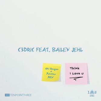 Think I Love U (feat. Bailey Jehl) [Aki Bergen & Richter Remix] Free download