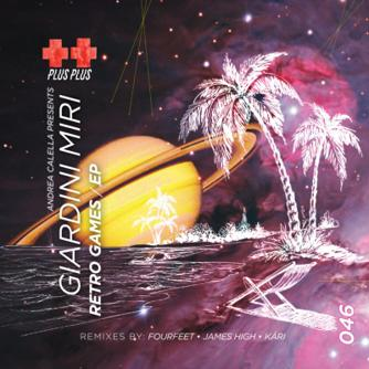 Andrea Calella, Giardini Miri - Retro Games EP [Plus Plus