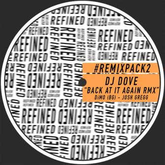 DJ Dove - Back At It Again - Remix Pack 2 [Refined] Download