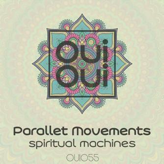 Parallet Movements - Spiritual Machines [OuiOui Concept] Download
