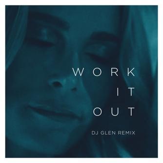 Work It Out (DJ Glen Remix) Free download