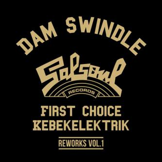 Dam Swindle, First Choice, Kebekelektrik - Dam Swindle x Salsoul Reworks Vol. 1 Free download