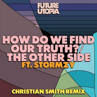 How Do We Find Our Truth  The Other Side (Christian Smith Remix) [feat. Stormzy] Free download