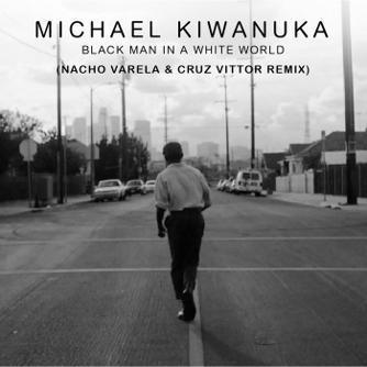 Black Man In A White World (Nacho Varela & Cruz Vittor Remix) Free download